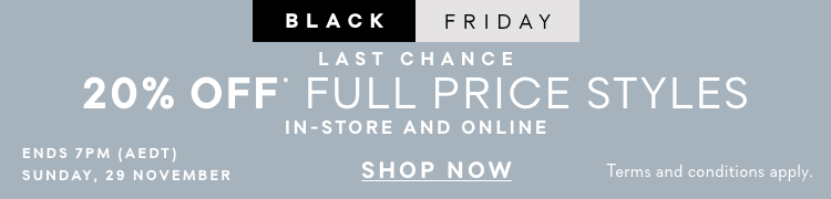 Black Friday Last Chance - 20% off in full price styles